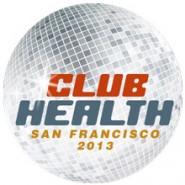 Club Health 2013 – San Francisco