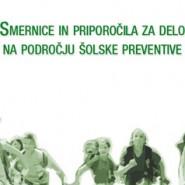 Smernice in priporočila za delo na področju šolske preventive