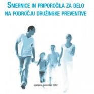 Smernice in priporočila za delo na področju družinske preventive
